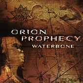 Play & Download Orion Prophecy by Waterbone | Napster