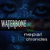 Play & Download The Nepal Chronicles by Waterbone | Napster