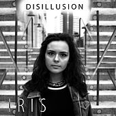 Play & Download Disillusion by Iris | Napster