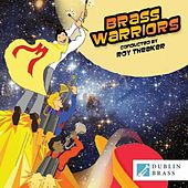 Play & Download Brass Warriors by Dublin Brass | Napster