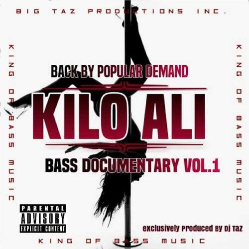 Back by Popular Demand: Bass Documentary, Vol. 1 by Kilo Ali