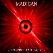 Play & Download L'esprit fait voir by Madigan | Napster