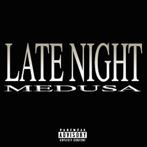 Play & Download Late Night by Medusa | Napster