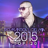 Play & Download Romanticas del M|a 2015, Top 20 by Various Artists | Napster