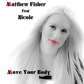 Play & Download Move Your Body by Matthew Fisher | Napster