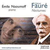 Play & Download Gabriel Fauré: Nocturnes by Emile Naoumoff | Napster