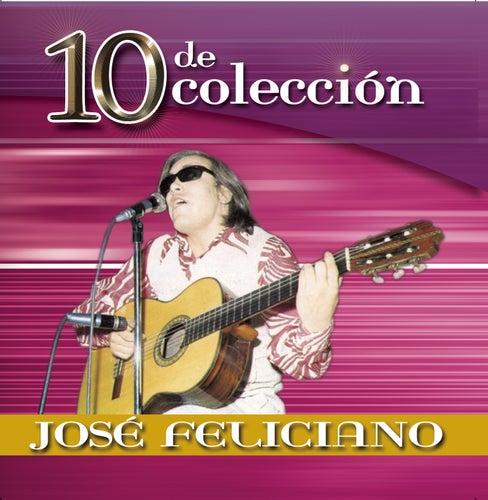 Play & Download 10 De Coleccion by Jose Feliciano | Napster