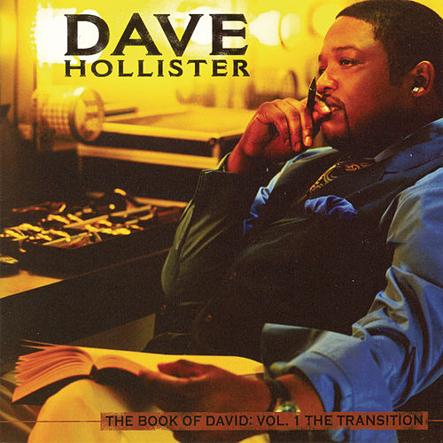 Play & Download The Book Of David: Vol. 1 The Transition by Dave Hollister | Napster