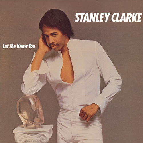 Play & Download Let Me Know You by Stanley Clarke | Napster