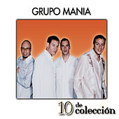 Play & Download 10 De Colección by Grupo Mania | Napster