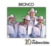10 De Colección by Bronco