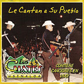 Play & Download Le Cantan A Su Pueblo by Los Cuates De Sinaloa | Napster