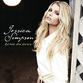 Play & Download Come On Over by Jessica Simpson | Napster