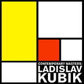 Play & Download Contemporary Masters: Ladislav Kubik by Various Artists | Napster