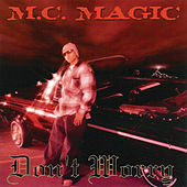 Play & Download Don't Worry by MC Magic | Napster