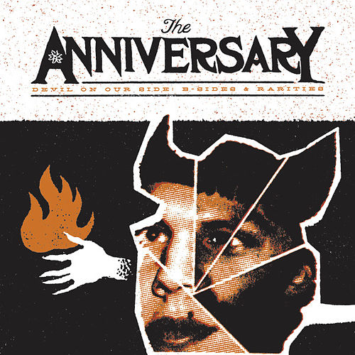 Play & Download Devil On Our Side: B-Sides & Rarities by The Anniversary | Napster