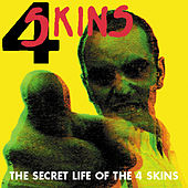 Play & Download The Secret Life Of The 4 Skins by 4-Skins | Napster