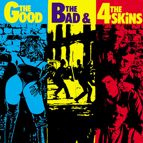 Play & Download The Good The Bad And The 4 Skins by 4-Skins | Napster