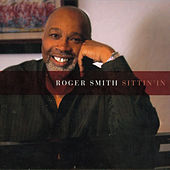 Play & Download Sittin' In by Roger Smith | Napster