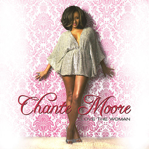 Play & Download Love The Woman by Chante Moore | Napster