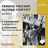 Play & Download Peter Ilyich Tchaikovsky:  Symphony No. 5 & Robert Schumann: Piano Concerto by Various Artists | Napster