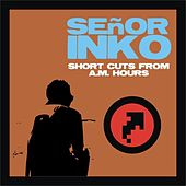 Play & Download Short Cuts From a.m Hours by Señor Inko | Napster