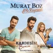 A Be Kaynana (Kardeşim Benim Soundtrack) by Murat Boz