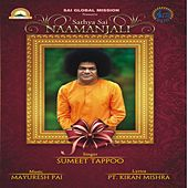 Play & Download Sathya Sai Naamanjali by Sumeet Tappoo | Napster