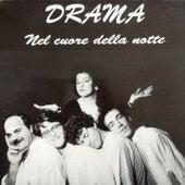 Play & Download Nel cuore della notte by Drama | Napster
