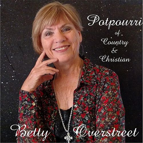 Play & Download Potpourri of Country & Christian by Betty Overstreet | Napster