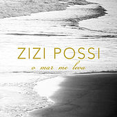 Play & Download O Mar Me Leva by Zizi Possi | Napster
