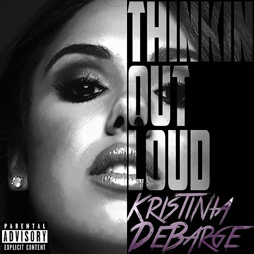 Play & Download Thinkin Out Loud by Kristinia DeBarge | Napster