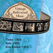 Play & Download Vintage Bollywood Music: Thokar (1953), Ujala (1959), Uran Khatola (1955) by Various Artists | Napster