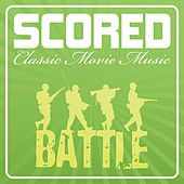 Play & Download Scored! - Battle Film Music by Various Artists | Napster