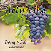 Play & Download Holy Vine by Doug and Deb | Napster