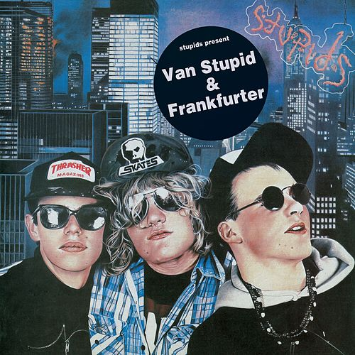 Van Stupid/Frankfurter by The Stupids