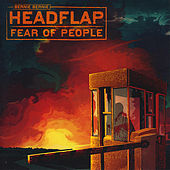Play & Download Fear of People [Cardboard Sleeve Edition] by Bernie Bernie Headflap | Napster
