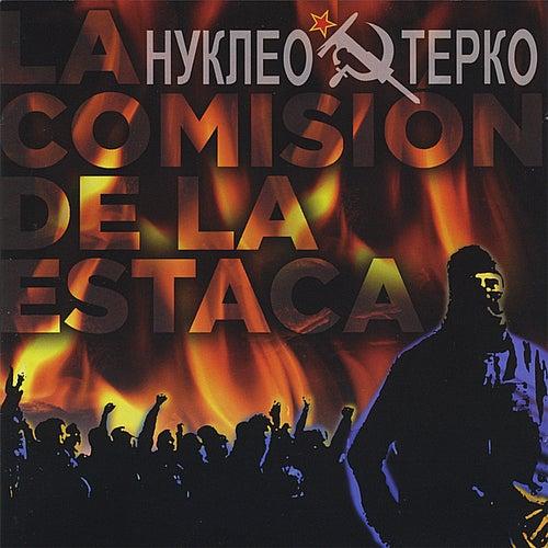 Play & Download La Comision De La Estaca by Nucleo Terco | Napster