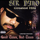 Play & Download Good Times, Bad Times by Sir Dyno Greatest Hits | Napster