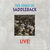The Songs of Saddleback Live! by Rick Muchow