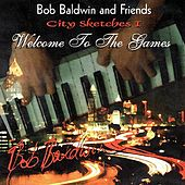 Welcome To the Games by Bob Baldwin