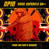 Play & Download Some Super Fly Shit - Single by Opio | Napster