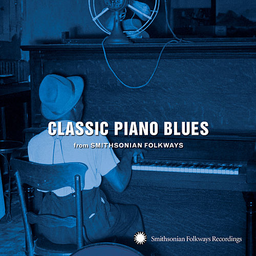 Classic Piano Blues from Smithsonian Folkways by Various Artists