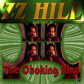 Play & Download The Choking Kind by Z.Z. Hill | Napster