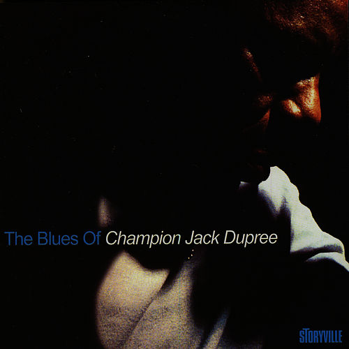 Play & Download The Blues Of Champion Jack Dupree by Champion Jack Dupree | Napster