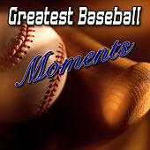 Play & Download Greatest Baseball Moments by Various Artists | Napster