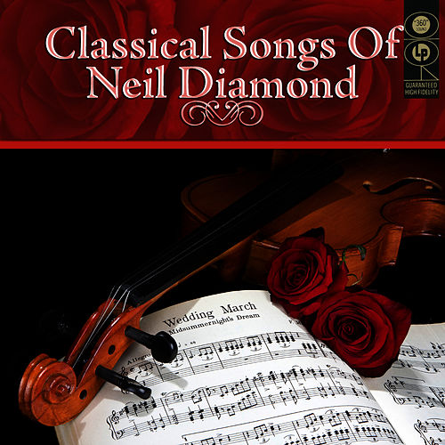 Play & Download Classical Songs Of Neil Diamond by London Philharmonic Orchestra | Napster