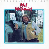 Play & Download Naturally Country by Mel McDaniel | Napster