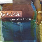 Gangster Trippin' by Fatboy Slim