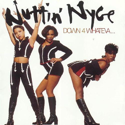 Play & Download Down 4 Whateva' by Nuttin' Nyce | Napster